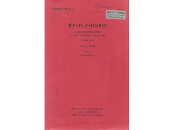 Fang-Yü Wang: Read chinese. A beginning text in the chinese