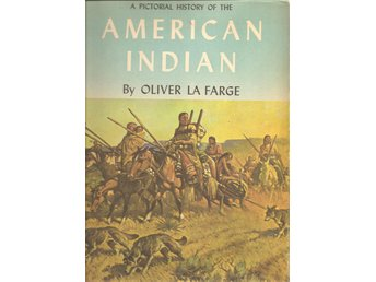 Oliver la Farge: A pictorial history of the american indian.