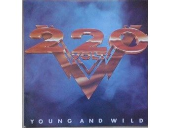 """220 Volt title* Young And Wild* Hard Rock, Heavy Metal EU 7"""" - Hägersten - 220 Volt title* Young And Wild* Hard Rock, Heavy Metal EU 7"""" - Hägersten"""