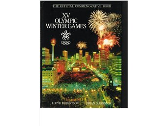 XV OLYMPIC WINTER GAMES - Calgary 1988 - The Official Commemorative Book