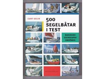 500 SEGELBÅTAR I TEST. Bakgrund. Egenskaper. Omdömen. / av GELIN, KURT - Falun - 500 SEGELBÅTAR I TEST. Bakgrund. Egenskaper. Omdömen. / av GELIN, KURT - Falun