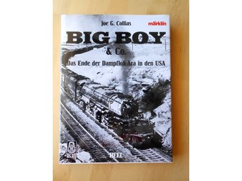 Big Boy & Co - Das Ende der Dampflok-Ära in den USA