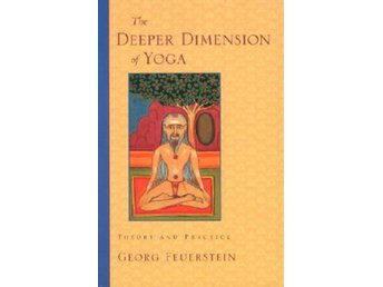 The Deeper Dimension of Yoga 9781570629358
