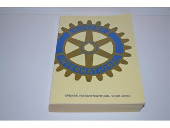 Svensk Rotarymatrikel 2002-2003 Rotary International