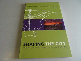 Shaping the city -Studies in History, theory and urban design