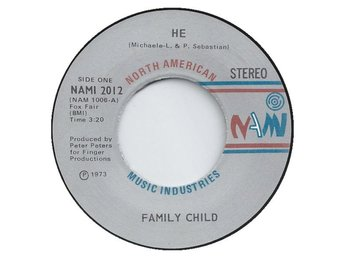 "Family Child -He/What about the music 7"" N.A.M. USA 1973"
