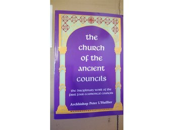 Peter L'Huillier - The Church of the Ancient Councils