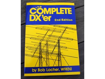 The complete DXer by Bob Locher W9KNI