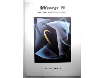 WARP 5 IND I FINN MICKELBORGS MALERI Torben Weirup 1993 - älmeboda - WARP 5 IND I FINN MICKELBORGS MALERI Torben Weirup 1993 - älmeboda