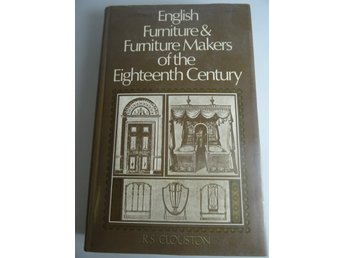 English furniture & Furniture makers of the eighteenth century