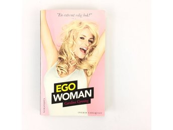 EGO WOMAN Carolina Gynning ISBN 9789113027302