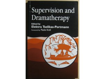Supervision and Dramatherapy - Electra Tselikas-Porman