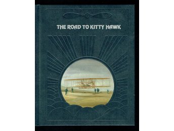 The epic of flight / Time life books -The road to kitty hawk