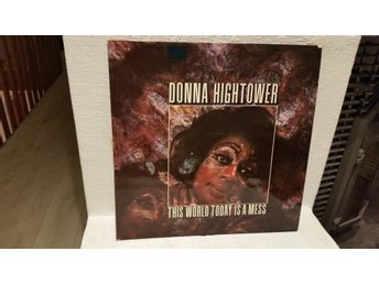 Donna Hightower - The world today is a mess