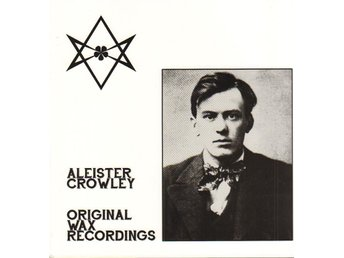 ALEISTER CROWLEY (THE GREAT BEAST 666) - ORIGINAL WAX RECORDINGS. LP