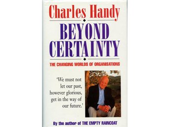 Beyond Certainty, The changing world of organizations; Handy, Charles