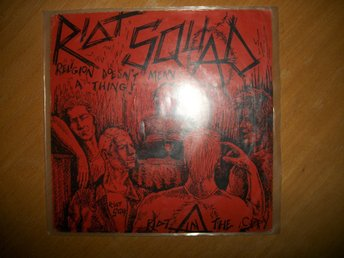"Riot Squad 7"" EP; UK Hardcore oi punk; Rondelet; ""Religion doesn`t mean a thing"""