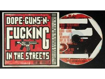 Dope Guns and fucking in the streets vol,13 CD