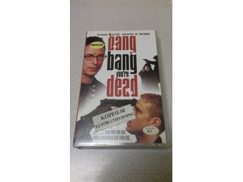 BANG BANG YOU'RE DEAD. FD HYR VHS