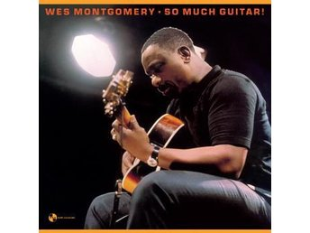 Montgomery Wes: So Much Guitar! + 1 Bonus Track (Vinyl LP)