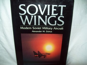 Soviet Wings: Modern Soviet Military Aircraft