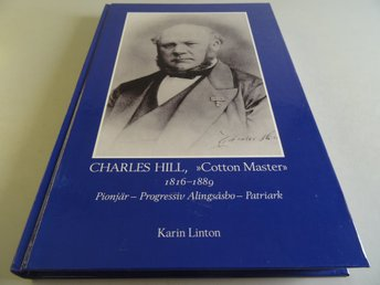 "Charles Hill -  ""Cotton Master""  1816-1889"