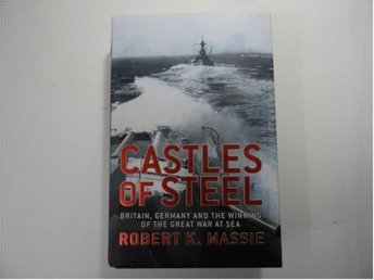castles of steel   britian,germany and winning of the great war at sea