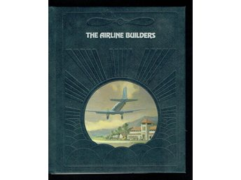 The epic of flight / Time life books - The airline builders