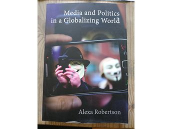 Media and Politics in a Globalizing World - Alexa Robertson