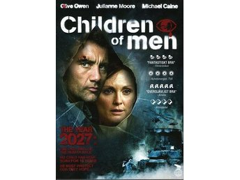 Children of Men - UTGÅTT - Clive Owen och Juliam Moore och Michael Caine
