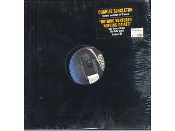 CHARLIE SINGLETON - NOTHING VENTURED-NOTHING GAINED