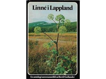 LINNÉ I LAPPLAND av Bertil Gullander - Borlänge - LINNÉ I LAPPLAND av Bertil Gullander - Borlänge