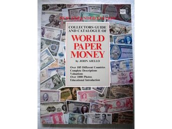COLLECTORS GUIDE AND CATALOGUE OF WORLD PAPER MONEY John Aiello
