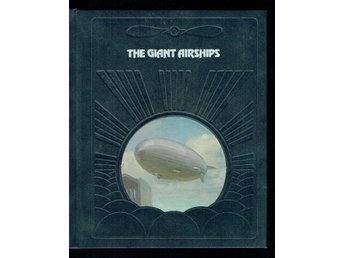 The epic of flight / Time life books - The giant airships