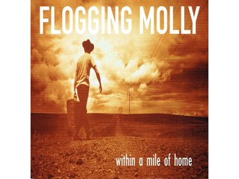 FLOGGING MOLLY - WITHIN A MILE OF HOME. CD