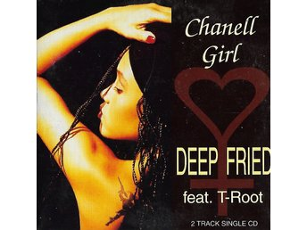 Chanell Girl DEEP FRIED feat T-Root