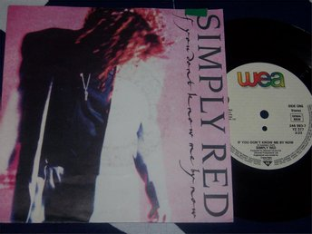 "SIMPLY RED - IF YOU DON´T KNOW ME BY KNOW 7"" 1989"