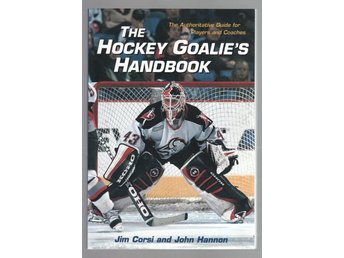 The Hockey Goalie's Handbook - The Authoritative Guide for Players and Coaches