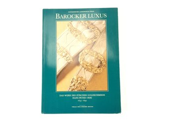 BAROCKER LUXUS Hans Peter Oeri 1988 ISBN 3858232203