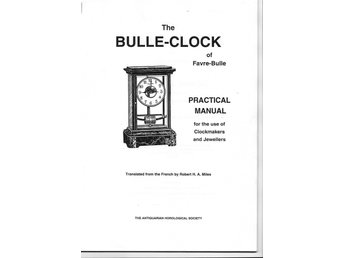 The Bulle Clock, practical manual