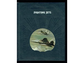 The epic of flight / Time life books - Fighting jets