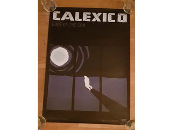 Calexico - Edge Of The Sun poster/affisch