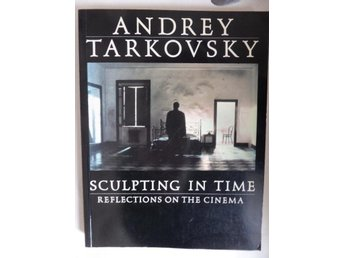 Andrey Tarkovsky Sculpting in time reflections on the cinema