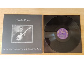 Charlie Poole - I'm the man that rode the mule 'round the world