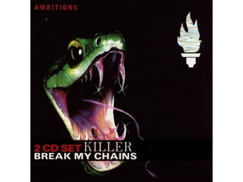 Killer: Break my chains 2005 (2 CD)
