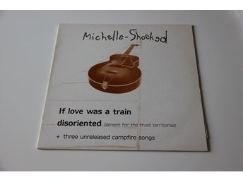 Michelle Shocked ‎– If Love Was A Train