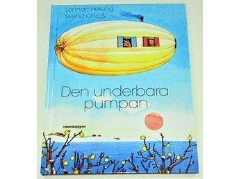 Den underbara pumpan av Lennart Hellsing & S. Otto S. - Lund - Den underbara pumpan av Lennart Hellsing & S. Otto S. - Lund
