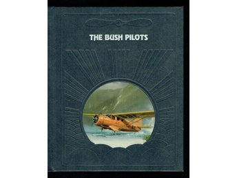 The epic of flight / Time life books - The bush pilots
