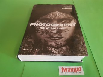 """Photography: The Whole Story"" (Juliet Hacking & David Campany, 2012)"