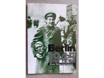 Berlin 1945.Eine Dokumentation - Nybro - Berlin 1945.Eine Dokumentation - Nybro